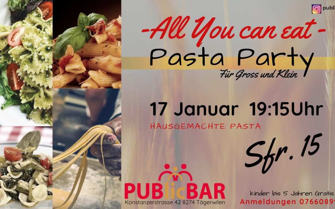 PASTA PARTY – ALL YOU CAN EAT FÜR NUR CHF 15.—